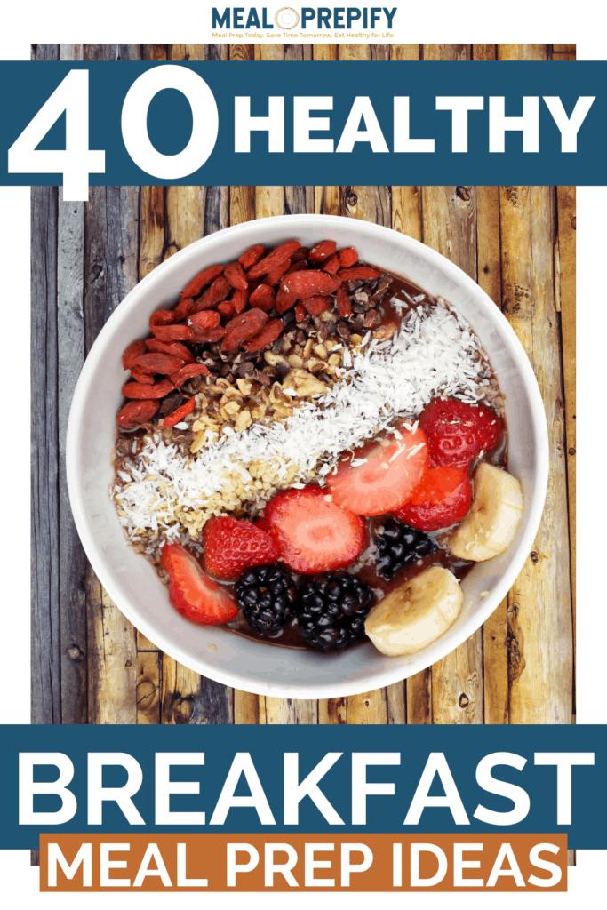 40 healthy breakfast meal prep ideas