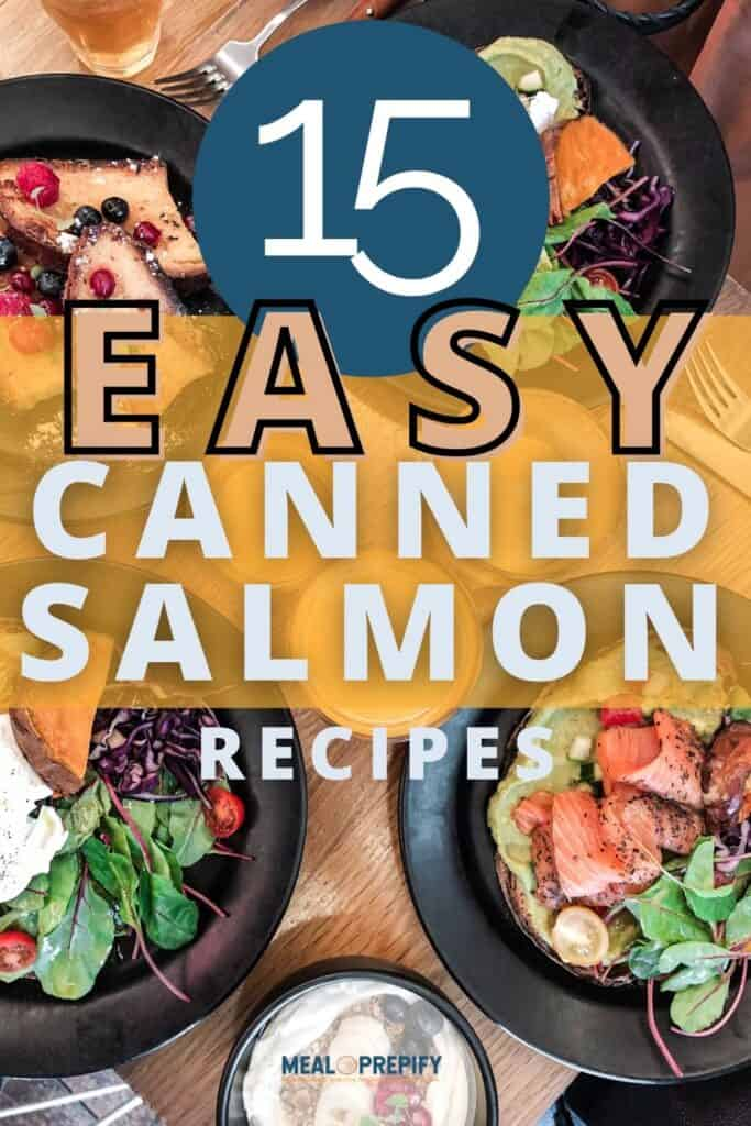 15 easy canned salmon recipes for meal prep